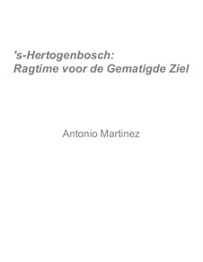 Rags of the Red-Light District, Nos.36-64, Op.2: No.55 's-Hertogenbosch: Ragtime for the Temperate Soul by Antonio Martinez