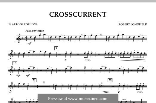Crosscurrent: Eb Alto Saxophone part by Robert Longfield