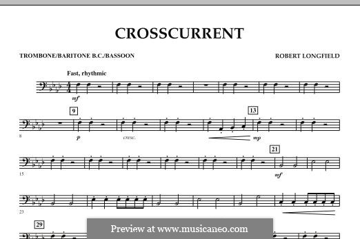 Crosscurrent: Trombone / Baritone B.C. / Bassoon part by Robert Longfield
