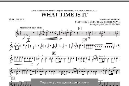 What Time Is It (from High School Musical 2): Bb Trumpet 2 part by Matthew Gerrard, Robbie Nevil