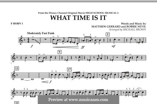 What Time Is It (from High School Musical 2): F Horn 1 part by Matthew Gerrard, Robbie Nevil