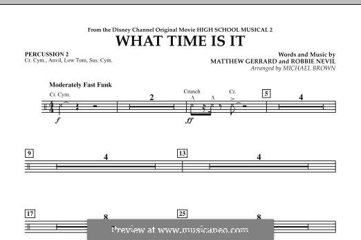 What Time Is It (from High School Musical 2): Percussion 2 part by Matthew Gerrard, Robbie Nevil