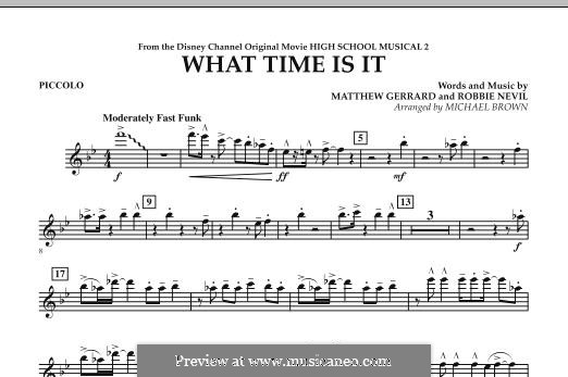 What Time Is It (from High School Musical 2): Piccolo part by Matthew Gerrard, Robbie Nevil