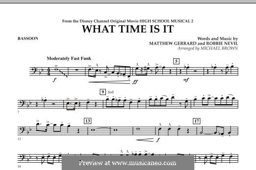 What Time Is It (from High School Musical 2): Bassoon part by Matthew Gerrard, Robbie Nevil