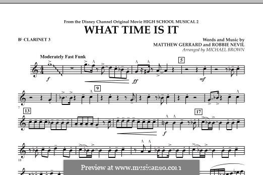 What Time Is It (from High School Musical 2): Bb Clarinet 3 part by Matthew Gerrard, Robbie Nevil