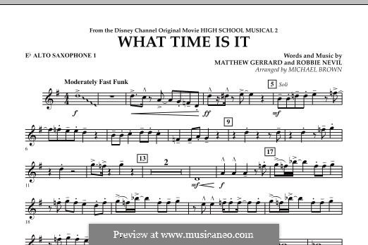 What Time Is It (from High School Musical 2): Eb Alto Saxophone 1 part by Matthew Gerrard, Robbie Nevil