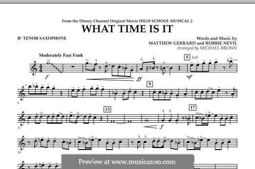 What Time Is It (from High School Musical 2): Bb Tenor Saxophone part by Matthew Gerrard, Robbie Nevil