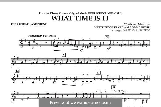 What Time Is It (from High School Musical 2): Eb Baritone Saxophone part by Matthew Gerrard, Robbie Nevil