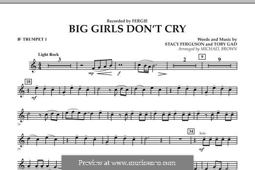 Big Girls Don't Cry (Fergie): Bb Trumpet 1 part by Stacy Ferguson, Tobias Gad
