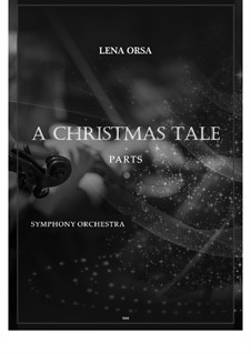 A Christmas Tale: For symphony orchestra – parts by Lena Orsa