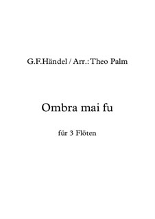 Ombra mai fu: For trio flute by Georg Friedrich Händel
