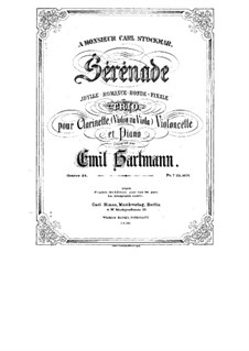Serenade for Clarinet, Cello (Violin or Viola) and Piano, Op.24: Full score by Emil Hartmann