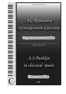 The album 'A. S. Pushkin in classical music': The album 'A. S. Pushkin in classical music' by Mikhail Glinka, Pyotr Tchaikovsky, Alexander Dargomyzhsky, Alexey Verstovsky, Mikhail Yakovlev