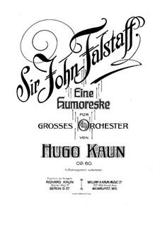 Sir John Falstaff, Op.60: Sir John Falstaff by Hugo Kaun