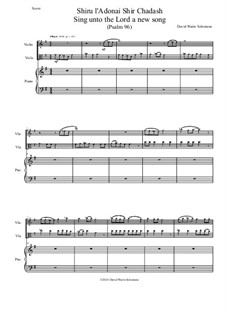 Shiru l'adonai shir chadash - O sing unto the Lord a new song - Psalm 96: For violin, viola and piano by David W Solomons
