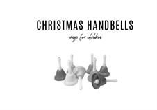 Christmas Handbells for Children: Christmas Handbells for Children by Unknown (works before 1850)
