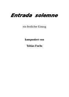 Entrada solemne: Entrada solemne by Tobias Fuchs