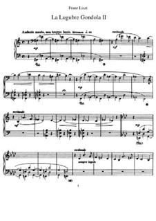 La lugubre gondola II, S.200/2: For piano by Franz Liszt