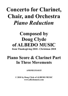 Concerto for Clarinet, Chair and Orchestra: Piano Reduction. All three movements, AMSM113114115 by Doug Clyde