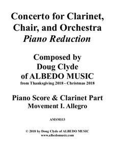 Concerto for Clarinet, Chair and Orchestra: Piano Reduction. Movement I. Allegro, AMSM113 by Doug Clyde