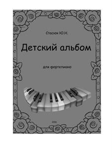 Детский альбом для фортепиано, Oр.16: Детский альбом для фортепиано by Yuri Stasiuk