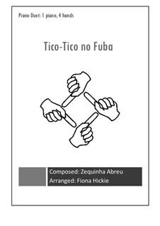 Tico-Tico no fubá: For piano four hands by Zequinha de Abreu