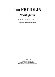 Break-point for clarinet and string orchestra: Reduction for clarinet and piano by Jan Freidlin