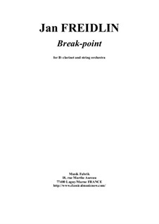 Break-point for clarinet and string orchestra: Score and complete parts by Jan Freidlin