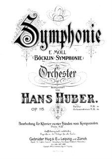 Symphony in E Minor 'Bocklin Symphony', Op.115: Arrangement for piano four hands by Hans Huber