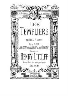 Les templiers: Piano-vocal score by Henry Litolff