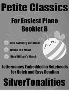 Petite Classics for Easiest Piano Booklet B: Petite Classics for Easiest Piano Booklet B by Johann Sebastian Bach, Johann Pachelbel, Jeremiah Clarke