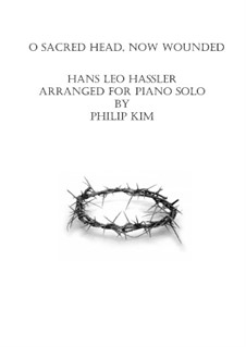 O Sacred Head Now Wounded: For piano by Hans Leo Hassler