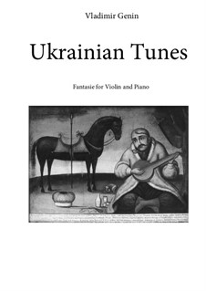 Fantasie on the Ukrainian Tunes: For violin and piano by Vladimir Genin