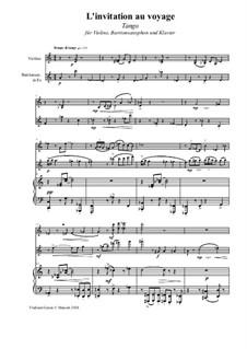 Tango 'L'invitation au voyage' für Violine, Baritonsaxophon (oder Fagott) und Klavier: Tango 'L'invitation au voyage' für Violine, Baritonsaxophon (oder Fagott) und Klavier by Vladimir Genin