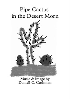 Pipe Cactus in the Desert Morn: Pipe Cactus in the Desert Morn by Doniell Cushman