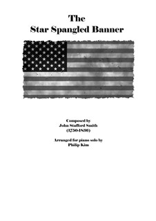 The Star Spangled Banner (National Anthem of The United States): For piano solo by John Stafford Smith