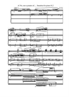 A! No, nor a pianist of..... Sonatina for piano No.2, MVWV 1268: A! No, nor a pianist of..... Sonatina for piano No.2 by Maurice Verheul
