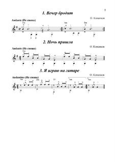 3 пьесы для начинающих: Вечер бродит, Ночь пришла, Я играю на гитаре: 3 пьесы для начинающих: Вечер бродит, Ночь пришла, Я играю на гитаре by Oleg Kopenkov