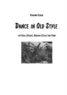 Dance in the Old Style. Trio for Viola (Violin), Bassoon (Cello) and Piano (Harpsichord): Dance in the Old Style. Trio for Viola (Violin), Bassoon (Cello) and Piano (Harpsichord) by Vladimir Genin