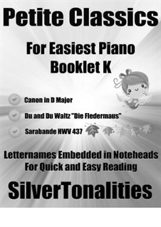 Petite Classics for Easiest Piano Booklet K: Petite Classics for Easiest Piano Booklet K by Johann Strauss (Sohn), Georg Friedrich Händel, Johann Pachelbel