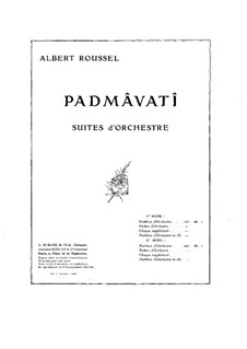 Padmâvatî. Suites for Orchestra, Op.18: Suite No.2 by Albert Roussel