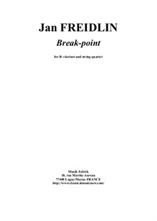 Break-point for clarinet and string orchestra: Version for Bb clarinet and string quartet by Jan Freidlin