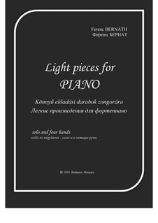 Light pieces for Piano (solo and four hands): Light pieces for Piano (solo and four hands) by Ferenc Bernath