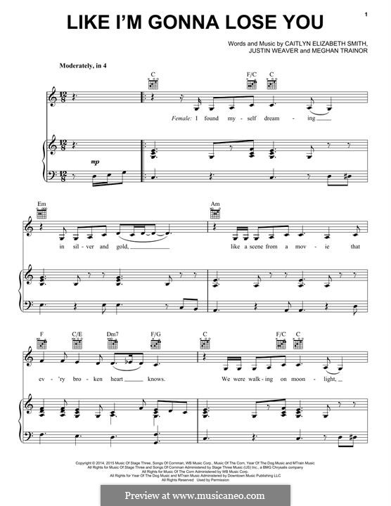 Like I'm Gonna Lose You: For voice and piano (or guitar) by Justin Weaver, Caitlyn Smith, Meghan Trainor