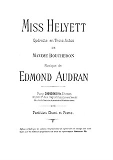 Miss Helyett: Arrangement for voices and piano by Edmond Audran