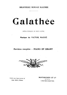 Galathee: Arrangement for voices and piano by Victor Massé