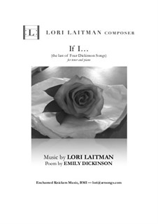 If I... (from Four Dickinson Songs): For tenor and piano version (priced for 2 copies) by Lori Laitman