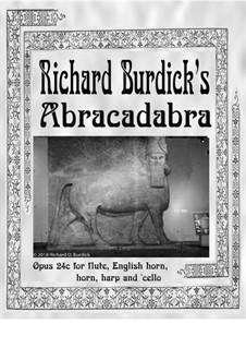 Abracadabra: For flute, english horn, horn, harp and cello, Op.24c by Richard Burdick