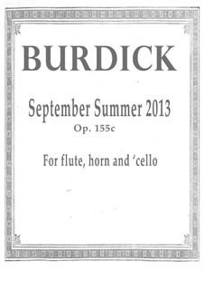 September Summer: For flute, horn and cello, Op.155c by Richard Burdick