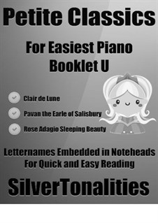 Petite Classics for Easiest Piano Booklet U: Petite Classics for Easiest Piano Booklet U by William Byrd, Claude Debussy, Pyotr Tchaikovsky